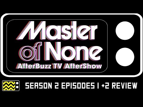 Master Of None Season 2 Episodes 1 & 2 Review & After Show | AfterBuzz TV