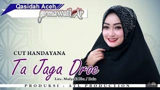 Video CUT HANDAYANA - TA JAGA DROE (Qasidah Armawati AR 2018 Full HD Video Quality) MP3, 3GP, MP4, WEBM, AVI, FLV Januari 2019