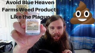 A WORTHLESS SACK OF BULLSHIT! Blue Heaven Farms THC Capsules Indica 2,500 mg Reviewed by  Weeats Reviews