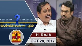 Video (28/10/2017) Kelvikkenna Bathil | Exclusive Interview with H. Raja, BJP National Secretary MP3, 3GP, MP4, WEBM, AVI, FLV November 2017