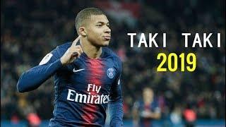 Kylian Mbappé - Taki Taki | Skills & Goals 2018/2019 | HD