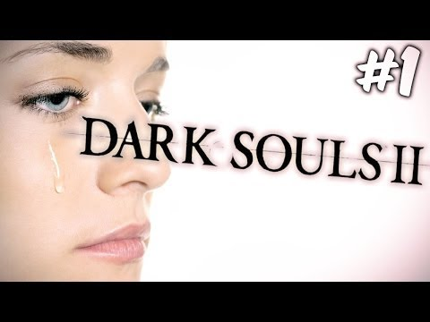 IT BEGINS! - Dark Souls II - Gameplay - Part 1 (Tears Edition)