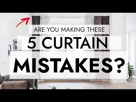HANGING CURTAINS? DON'T MAKE THESE 5 TERRIBLE MISTAKES!