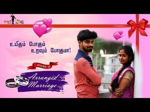 Arranged Marriage 👩❤️👨 Episode - 10 | ௨யி௫ம் போகும் ௨றவும் போகுமா? | Celebrate Diwali #WithMe | OM