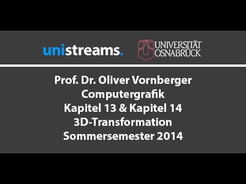 11. Vorlesung Computergrafik SS 2014 – 3D Transformation – unistreams