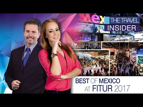 Highlighting Mexico is still on top: FITUR 2017