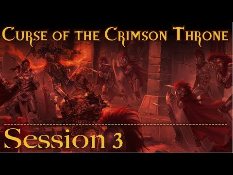 The Curse of the Crimson Throne Episode 3: Welcome to Level 1