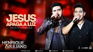 Henrique e Juliano - Jesus Apaga A Luz - (DVD Ao vivo em Brasília) [Vídeo Oficial]