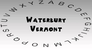 Waterbury (VT) United States  city pictures gallery : How to Say or Pronounce USA Cities — Waterbury, Vermont