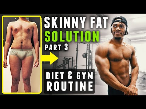 How to Get Rid of the Skinny Fat Look - Nutrition & Macros