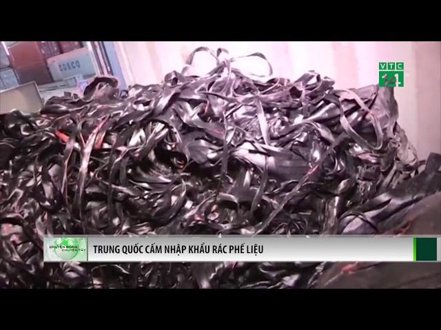 VTC14 | Trung Quốc cấm nhập khẩu rác phế liệu