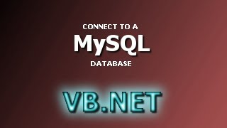 VB.NET Database Tutorial - Connect To A MySQL Database (Visual Basic .NET)