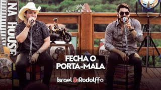 Israel e Rodolffo - Fecha o porta-mala (DVD Sétimo Sol)