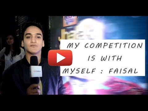 My competition is with my self : Faisal