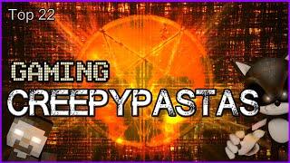 Top 22 Gaming Creepypastas