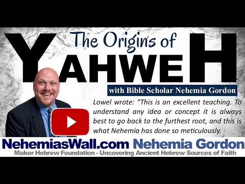 The Origins of Yaweh - NehemiasWall.com