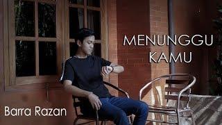 Video Anji - Menunggu Kamu (Barra Razan Cover) MP3, 3GP, MP4, WEBM, AVI, FLV Juli 2018