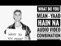 What Do You Mean - Yaad Hain Na Combination By Kandy Mandy E.Y.N