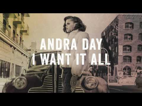 I Want It All (2016) (Song) by Andra Day
