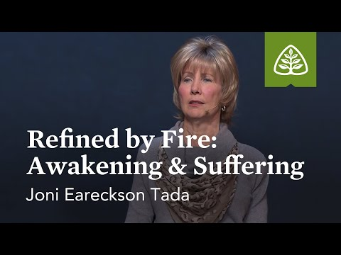 Joni Eareckson Tada: Refined by Fire: Awakening & Suffering