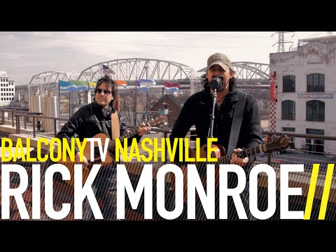 RICK MONROE - FIRES OUT (BalconyTV)