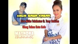 "Video Live ""Angin Bawa Kabar"" Mitha Talahatu Feat Tony Bukifan (Nyong Kefa) MP3, 3GP, MP4, WEBM, AVI, FLV Agustus 2018"