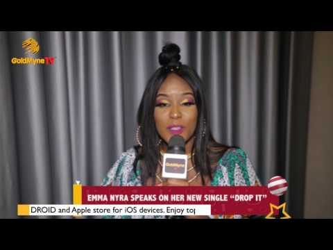 "EMMA NYRA SPEAKS ON HER NEW SINGLE ""DROP IT"" (Nigerian Entertainment)"