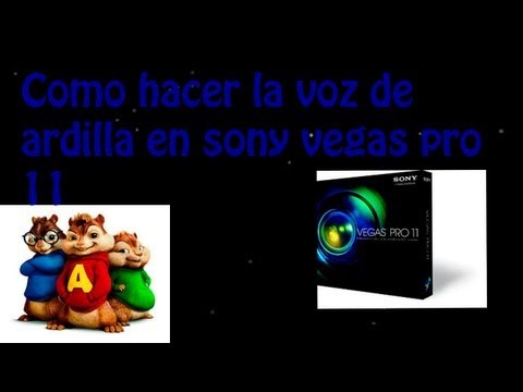 Como hacer la voz de ardilla con sony vegas pro 11 (2012) (видео)