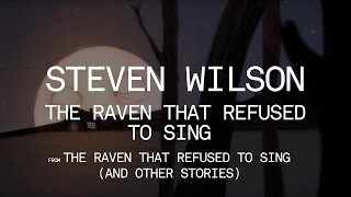 The Raven That Refused to Sing Steven Wilson