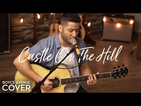 Castle On The Hill - Ed Sheeran (Boyce Avenue acoustic cover) on Spotify & iTunes (видео)