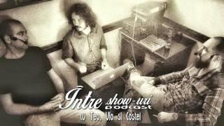 Intre showuri cu Teo, Vio si Costel | Podcast | Ep. 2