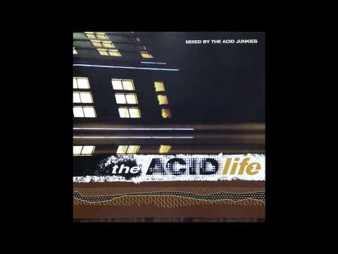 Acid Junkies - The Acid Life 1