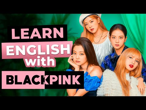 BLACKPINK | Learn English With Songs