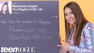 Mackenzie Ziegler Creates the Playlist of Her Life | Teen Vogue