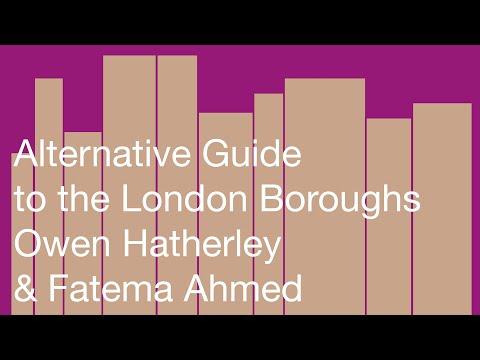 Alternative Guide to the London Boroughs: Owen Hatherley & Fatema Ahmed