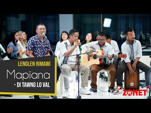 MAPIANA - DI TAWNG LO VAL  |  LENGLEN RIMAWI