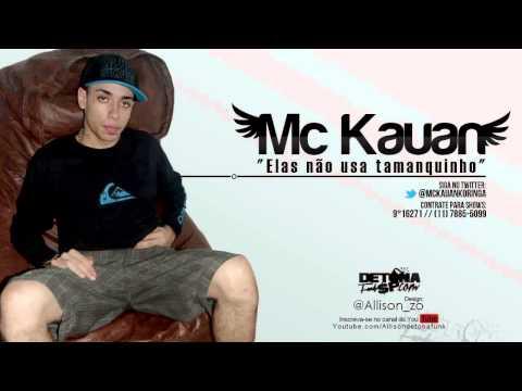 MC Kauan - Elas Não usa Tamanquinho (Produzida)