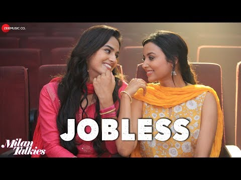 Jobless | Milan Talkies | Akriti Kakar, Sukriti & Prakriti | Shraddha Srinath, Reecha S & Ali Fazal