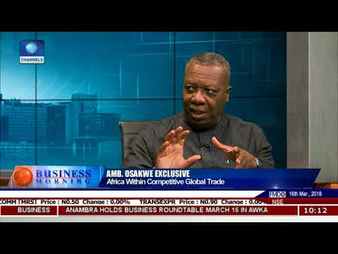 Amb Osakwe Highlights Benefits Of Locating CFTA Secretariat In Nigeria  Business Morning 