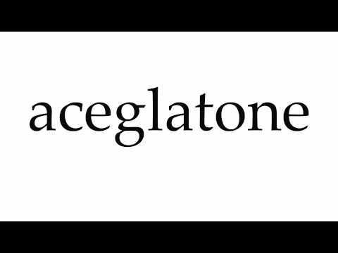 How to Pronounce aceglatone