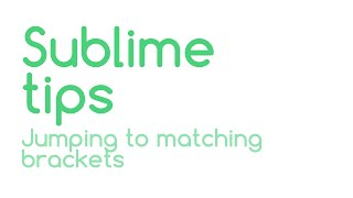 Sublime Tips: Jumping To Matching Brackets