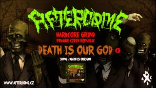 AFTERCOME - Death Is Our God