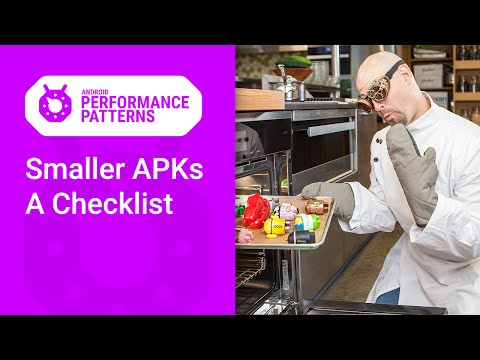 Smaller APKs : A checklist (Android Performance Patterns Season 6 Ep. 5)