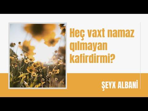 Şeyx Albani - Heç vaxt namaz qılmayan kafirdirmi?