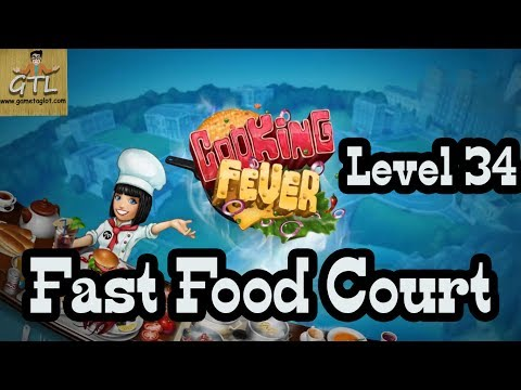 Cooking Fever - Level 34 - Fast Food Court