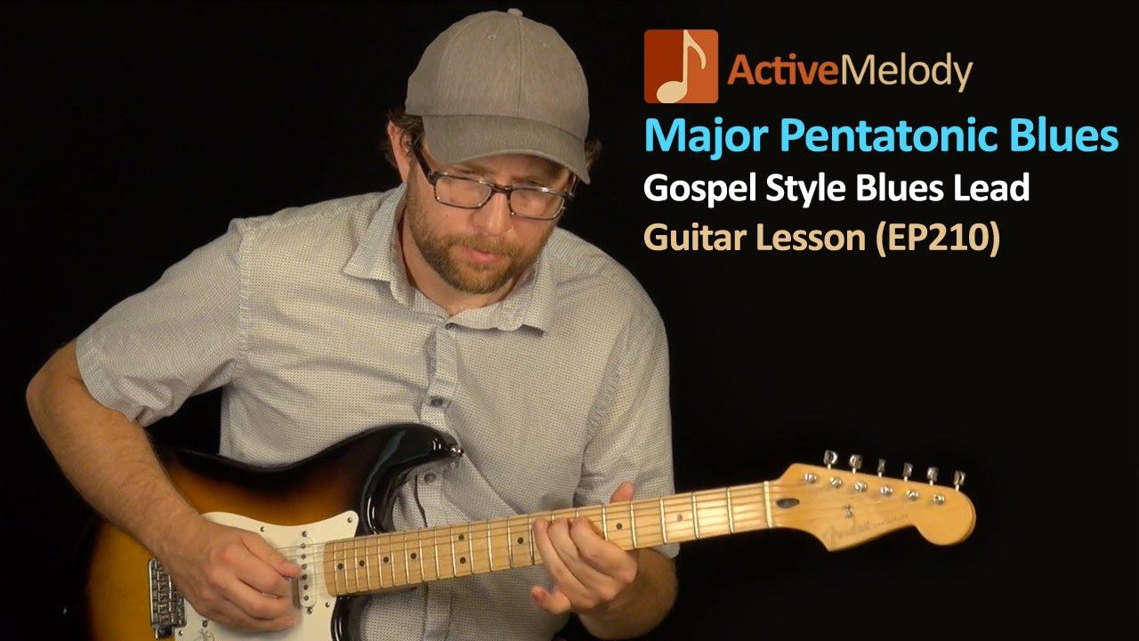 Major Pentatonic Scale – Gospel Style Blues Guitar Lesson – EP210