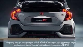 Sedan elegan besutan pabrik asal Jepang tersebut resmi dirilis pada 7 Maret 2017 lalu di ajang Geneva Motor Show 2017. Honda ini akan dibekali dengan komponen mesin pacu yang sangat mumpuni berkat disematkannya mesin berkapasitas 2.0 liter dengan bekalan teknologi VTEC Turbo Earth Dreams Technology.Spesifikasi Honda Civic Type RMesinTipe 2.0-liter VTEC TURBOTenaga Maksimal 320 PS / 6500 rpmTorsi Maksimal 400 Nm / 2500Transmisi Manual 6-SpeedDimensiPanjang  –Lebar  –Tinggi  –Jarak Sumbu Roda  –Jarak Terendah  –Berat 1360 KgKaki-kakiSuspensi Depan MacPherson StrutSuspensi Belakang Independent Multi LinkRem Depan Brembo calipers featuring cross-drilled 13.8-inchRem Belakang Solid 12.0-inch rotorsVelg 20-Inch Black Alloy WheelsBan 245/30FiturKenyamanan • 7.0-inch touchscreen• Navigation• Apple CarPlay• Android Auto compatibility• 12-speaker audio system compatible with SiriusXM, HD Radio, and Pandora