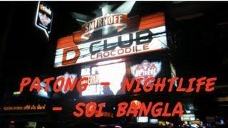 Phuket - Patong's Sizzling Nightlife - Soi Bangla
