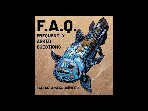 Fabián Araya Quinteto - (F.A.Q.) Frequently Asked Questions - (Full Album)