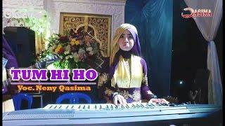 Tum hi ho - Voc. Neny Syahrina   Qasima 2017